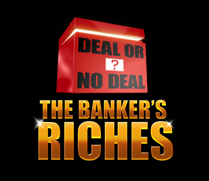 Deal or no Deal - Bankers Riches